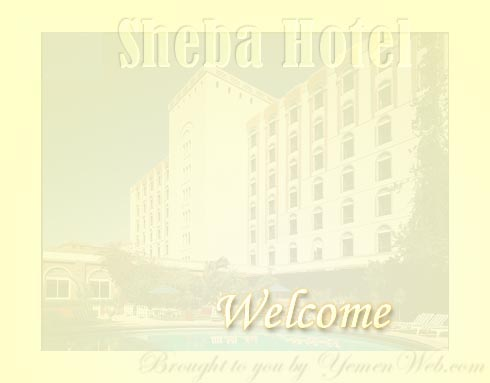Welcome to Sheba Hotel, Sana'a
